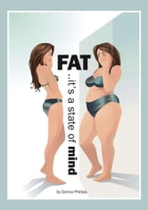 FAT..it's a State of Mind ebook by Donna Phillips