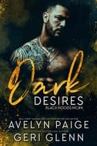 Dark Desires - Black Hoods MC, #4 ebook by