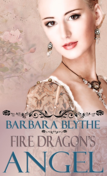 Fire Dragon's Angel ebook by Barbara Blythe