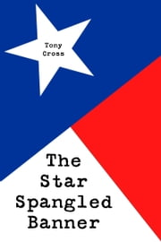 The Star Spangled Banner ebook by Tony Cross