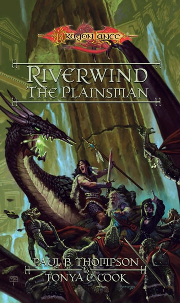 Riverwind the Plainsman - Preludes, Book 4 ebook by Paul B. Thompson,Tonya C. Cook