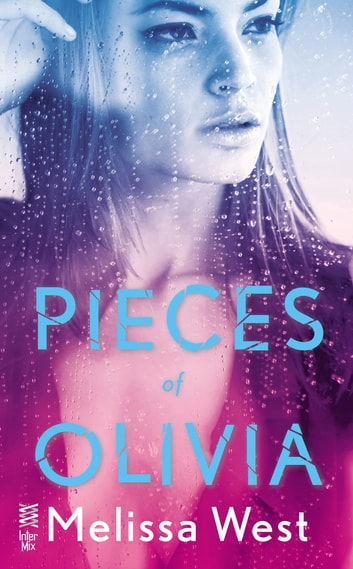Pieces of Olivia - Charleston Haven #1 ebook by Melissa West