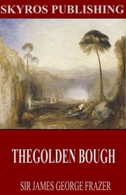 The Golden Bough ebook by Sir James George Frazer