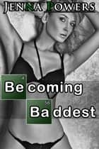 Becoming Baddest ebook by Jenna Powers