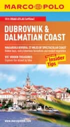 Dubrovnik & Dalmatian Coast Marco Polo Travel Guide: The best guide to Old Town Sibenik, Split, Dubrovnik, Korčula and much more ebook by Marco Polo