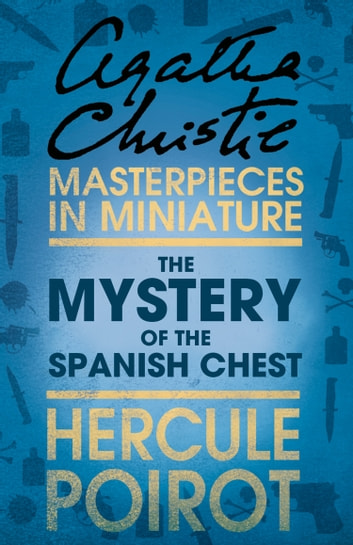 The Mystery of the Spanish Chest: A Hercule Poirot Short Story 電子書 by Agatha Christie