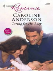 Caring for His Baby ebook by Caroline Anderson