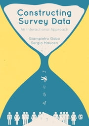 Constructing Survey Data - An Interactional Approach ebook by Sergio Mauceri,Professor Giampietro Gobo