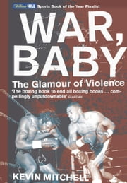War, Baby - The Glamour of Violence ebook by Kevin Mitchell