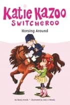 Horsing Around #30 eBook by Nancy Krulik, John and Wendy