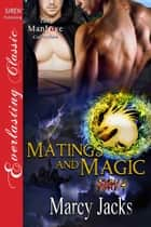 Matings and Magic ebook by Marcy Jacks