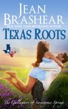 Texas Roots - (The Gallaghers of Sweetgrass Springs #1) ebook by Jean Brashear