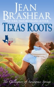 Texas Roots - The Gallaghers of Sweetgrass Springs Book 1 ebook by Jean Brashear
