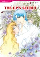 THE GP'S SECRET - Harlequin Comics ebook by Abigail Gordon, MITSUE SAWADA