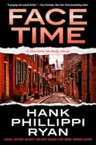 Face Time - A Charlotte McNally Novel ebook by Hank Phillippi Ryan