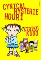 Cynical Hysterie Hour Vol.1 ebook by Kiriko Kubo
