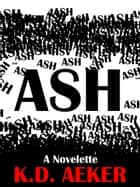 Ash ebook by K.D. Aeker