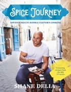 Spice Journey ebook by Shane Delia