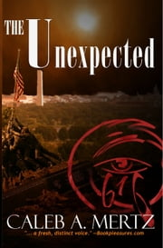 The Unexpected ebook by Caleb Mertz