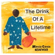 The Drink of a Lifetime ebook by Marcia Gladwish