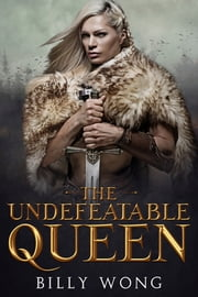 The Undefeatable Queen ebook by Billy Wong