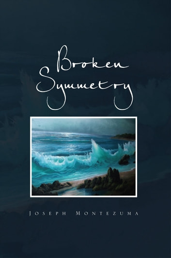 Broken Symmetry ebook by Joseph Montezuma