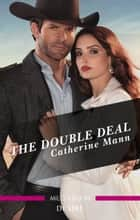 The Double Deal ebook by Catherine Mann