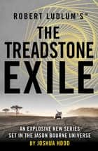 Robert Ludlum's™ The Treadstone Exile ebook by Joshua Hood
