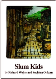 Slum Kids ebook by Richard Wolter,Suchitra Onkom