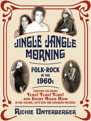 Jingle Jangle Morning - Folk-Rock in the 1960s ebook by Richie Unterberger