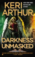 Darkness Unmasked ebook by Keri Arthur
