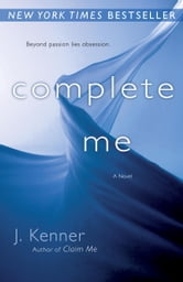 Complete Me - The Stark Series #3 ebook by J. Kenner