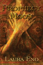 Prophecy Moon ebook by Laura Eno
