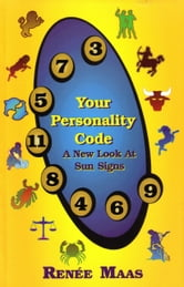 Your Personality Code: A New Look At Sun Signs ebook by Renee Maas
