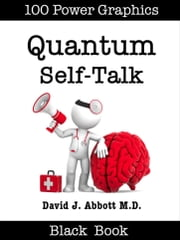 Quantum Self-Talk Black Book ebook by David J. Abbott M.D.