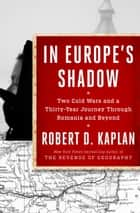 In Europe's Shadow ebook by Robert D. Kaplan
