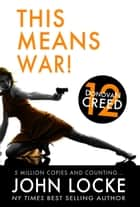 This Means War! ebook by John Locke