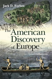 The American Discovery of Europe ebook by Jack D. Forbes