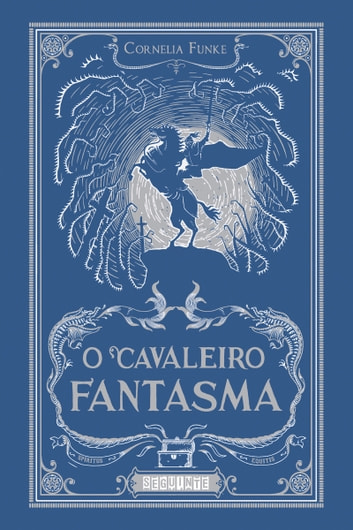O cavaleiro fantasma ebook by Cornelia Funke
