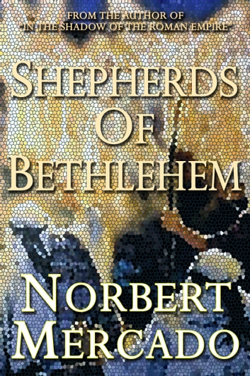 Shepherds of Bethlehem ebook by Norbert Mercado