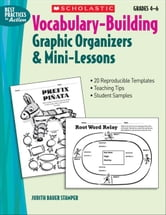 Vocabulary-Building Graphic Organizers & Mini-Lessons ebook by Stamper, Judith Bauer