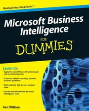 Microsoft Business Intelligence For Dummies ebook by Ken Withee