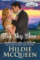 Big Sky Blue ebook by Hildie McQueen