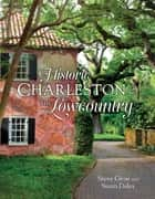 Historic Charleston and the Lowcountry ebook by Steve Gross, Susan Daley
