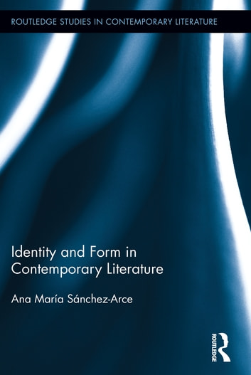 Identity and Form in Contemporary Literature ebook by