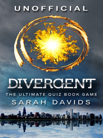 Divergent - The Ultimate Quiz Book Game ebook by Sarah Davids
