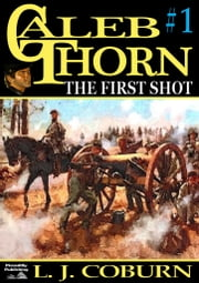 The First Shot ebook by L. J. Coburn