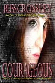 Courageous ebook by Russ Crossley