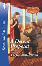 A Decent Proposal eBook by Teresa Southwick