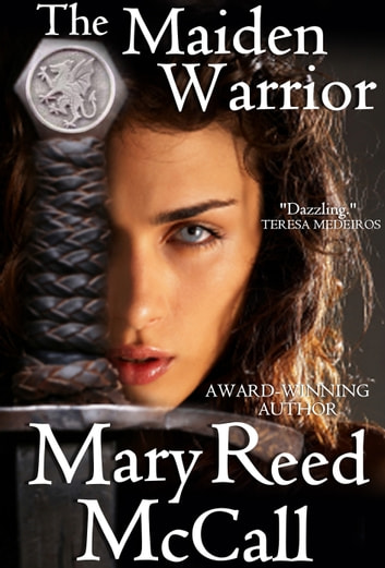 The Maiden Warrior ebook by Mary Reed McCall